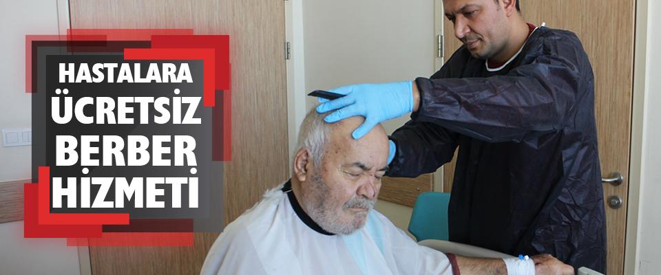 Karaman Devlet Hastanesinin hastalara ücretsiz berber hizmeti