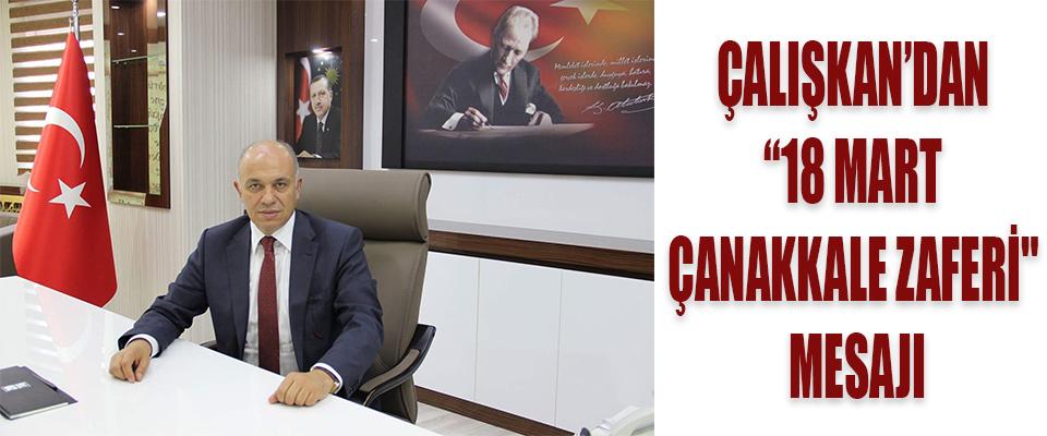 """Başkan Çalışkan'dan """"18 Mart Çanakkale Zaferi"""" Mesajı"""