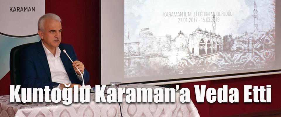 Mevlüt Kuntoğlu Karaman'a Veda Etti