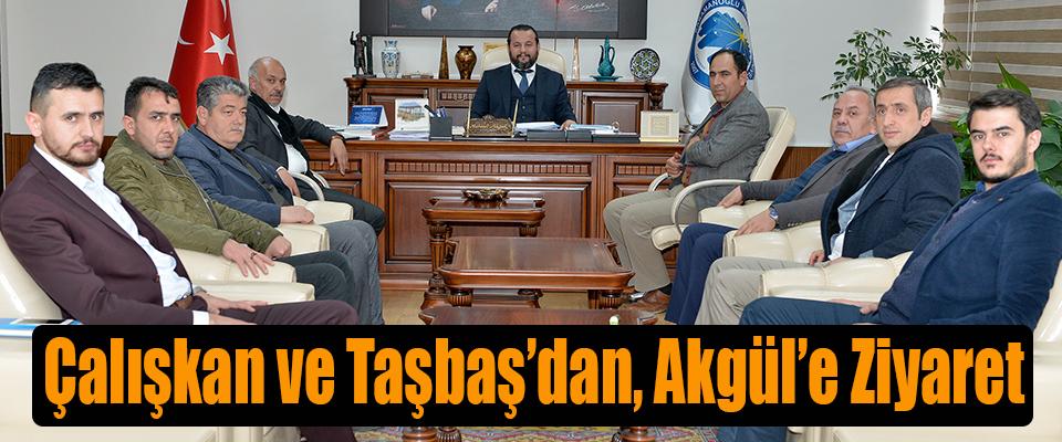 Çalışkan ve Taşbaş'dan, Akgül'e Ziyaret