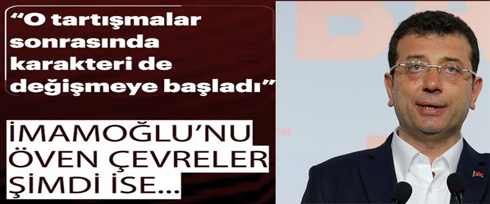 """""""Mazbata tartışmaları sonrasında Ekrem İmamoğlu'nun karakteri de değişti"""""""