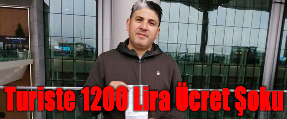 Turiste 1200 Lira Ücret Şoku