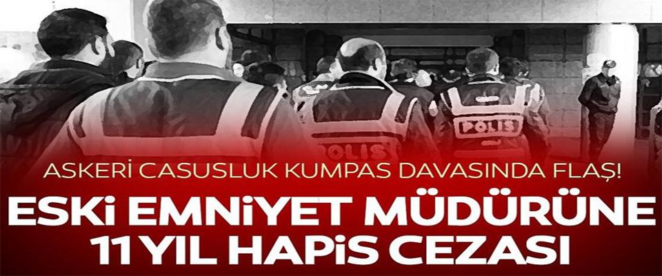Askeri Casusluk kumpasında eski Emniyet Müdürü Bilkay'a 11 yıl hapis!