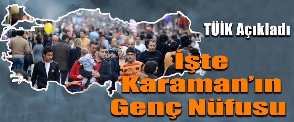 İşte Karaman'ın Genç Nüfusu