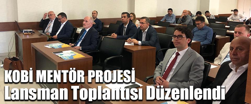 KOBİMentör Projesi Lansman Toplantısı Düzenlendi