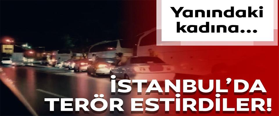 İstanbul'un göbeğinde terör estirdiler!