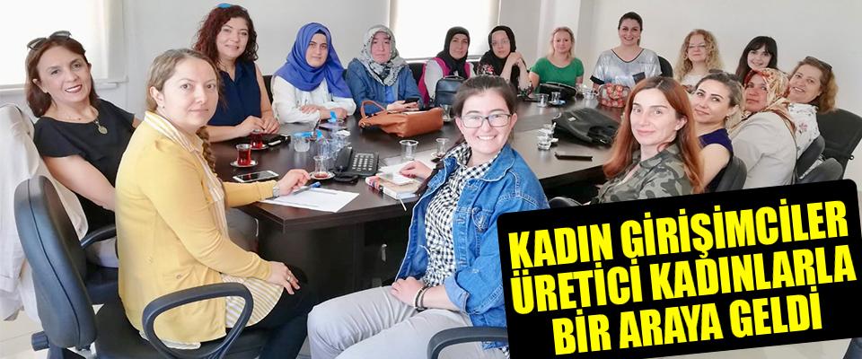 Kadın Girişimciler Üretici Kadınlarla Bir Arada
