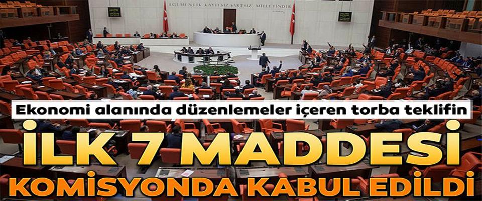 İlk 7 maddesi komisyonda kabul edildi!