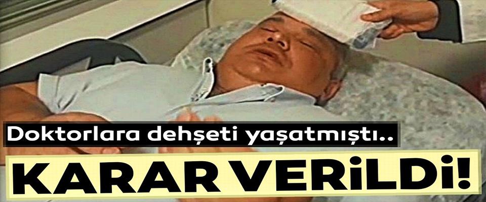 İzmir'de doktorları darp etmişti...