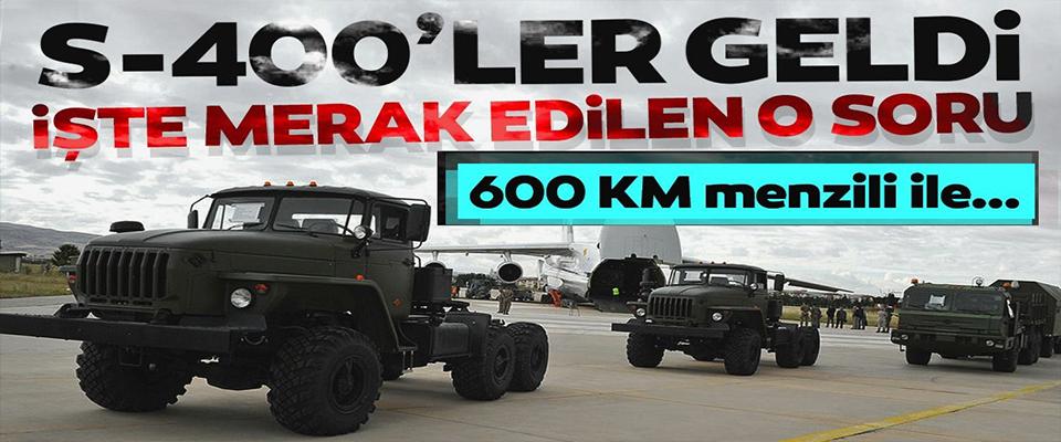 S-400'ler Türkiye'ye gelmeye başladı!