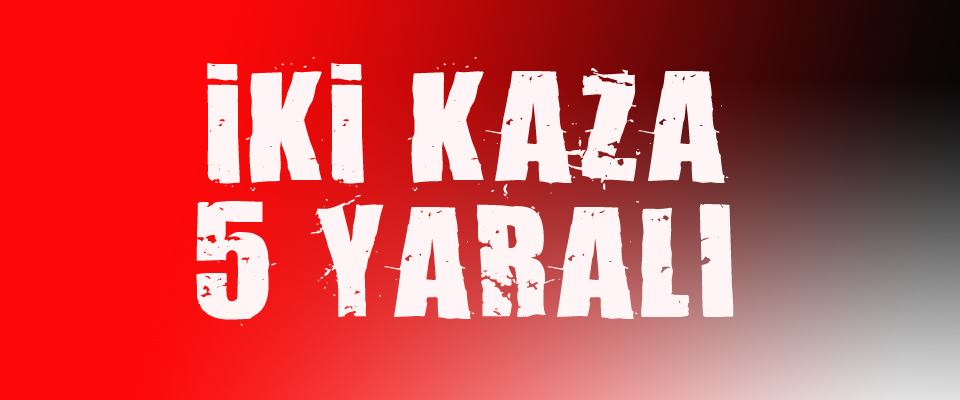 Kazalar Peşpeşe..