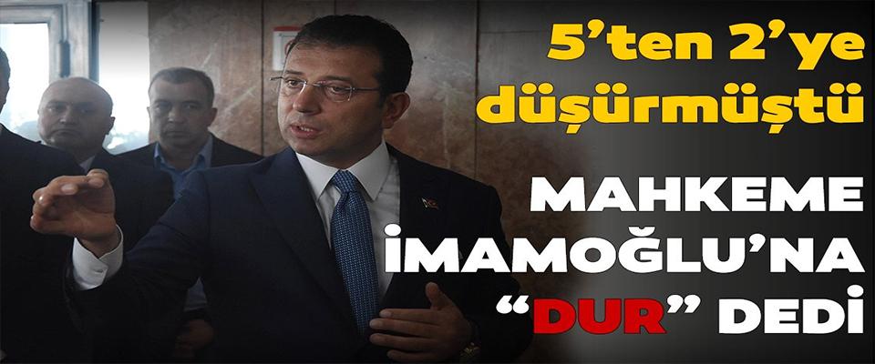 "Mahkeme İmamoğlu'na ""dur"" dedi!"