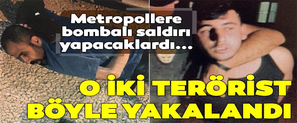 Metropollere bombalı saldırı yapacaklardı...