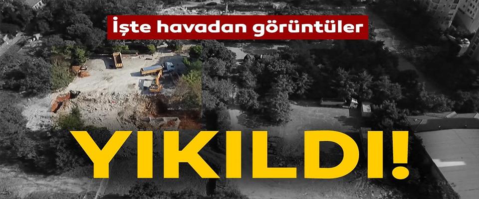 Tarihi Erenköy Kız Lisesi yıkıldı