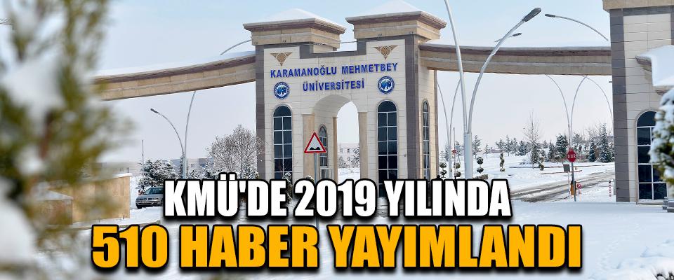 KMÜ'de 2019 Yılında 510 Haber Yayımlandı