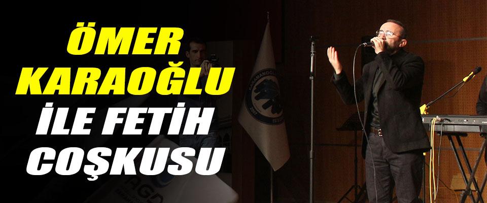 Ömer Karaoğlu ile Fetih Coşkusu