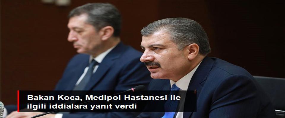 Bakan Koca, Medipol Hastanesi ile ilgili iddialara yanıt verdi!
