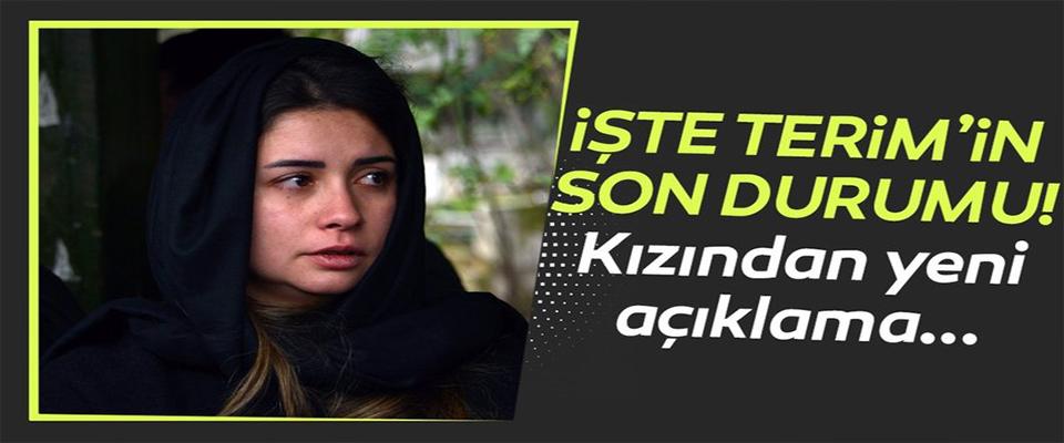Fatih Terim'in son durumunu kızı açıkladı!