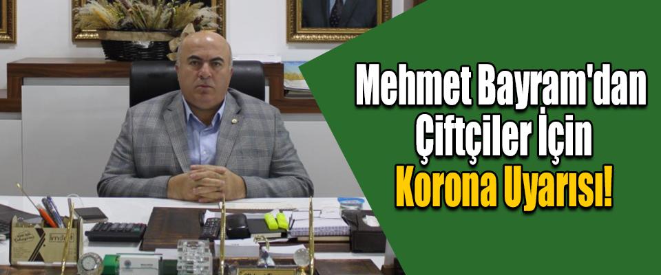 Mehmet Bayram'dan Çiftçiler İçin Korona Uyarısı!