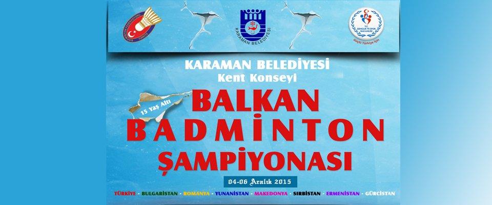BALKAN BADMİNTON ŞAMPİYONASI KARAMAN#039;DA