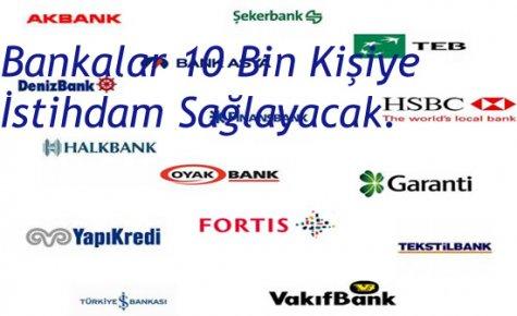 Bankalar Yeni Yılda 10Bin Kişi Alacak.