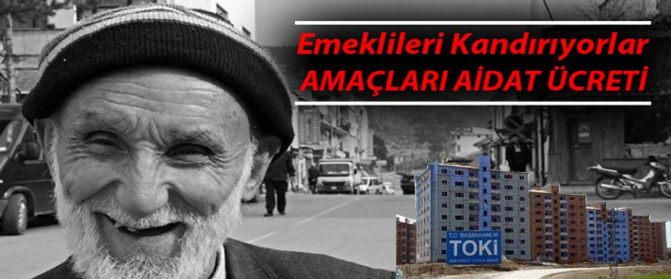 EMEKLİLERİ KANDIRIYORLAR!!!