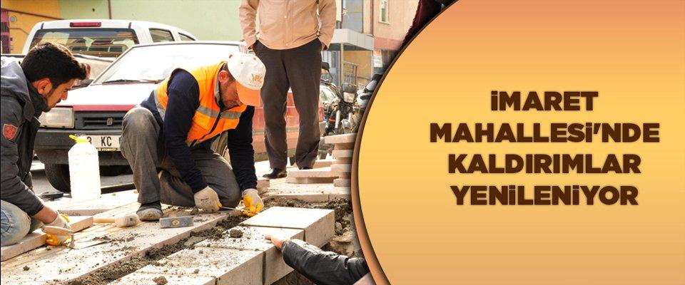 İMARET MAHALLESİ'NDE KALDIRIMLAR YENİLENİYOR