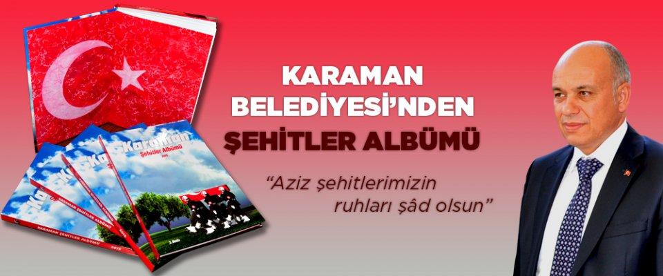 """KARAMAN BELEDİYESİ'NDEN """"KARAMAN ŞEHİTLER ALBÜMÜ"""""""