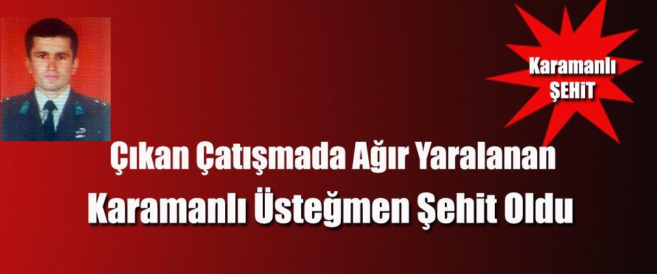 KARAMAN#039;LI ÜSTEĞMEN ŞEHİT OLDU