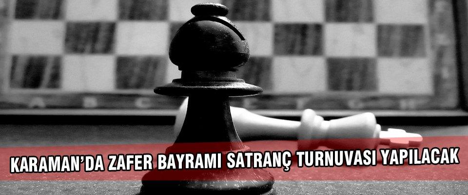 KARAMAN'DA ZAFER BAYRAMI SATRANÇ TURNUVASI YAPILACAK