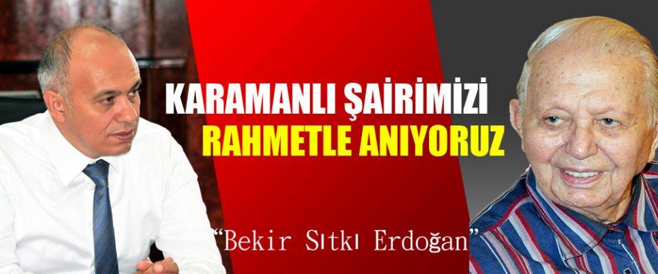 """""""KARAMANLI ŞAİRİMİZİ RAHMETLE ANIYORUZ"""""""
