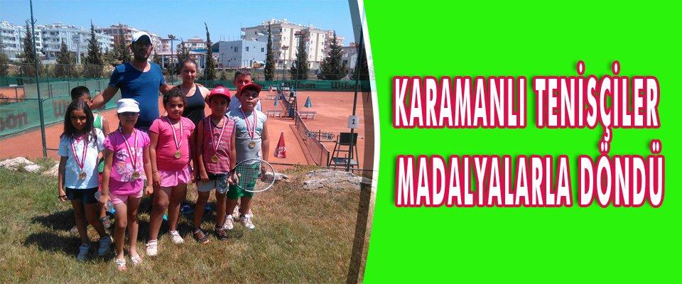 KARAMANLI TENİSÇİLER MADALYALARLA DÖNDÜ