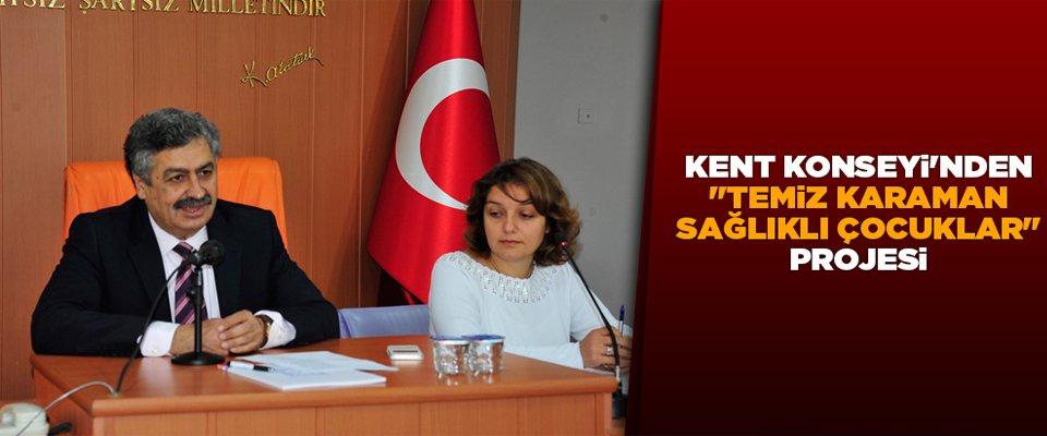 """KENT KONSEYİ'NDEN """"TEMİZ KARAMAN SAĞLIKLI ÇOCUKLAR"""" PROJESİ"""