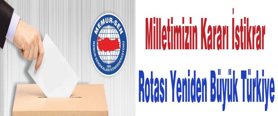 Milletimizin Kararı İstikrar, Rotası Yeniden Büyük Türkiye