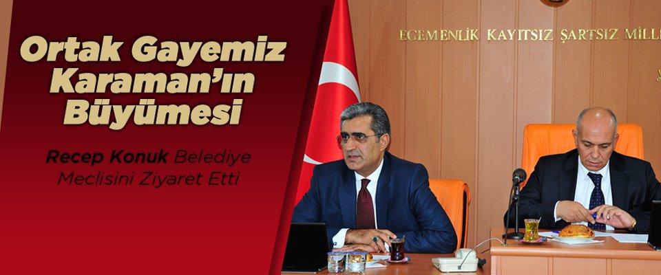 """MİLLETVEKİLİ RECEP KONUK: """"ORTAK GAYEMİZ KARAMAN'IN BÜYÜMESİ"""""""