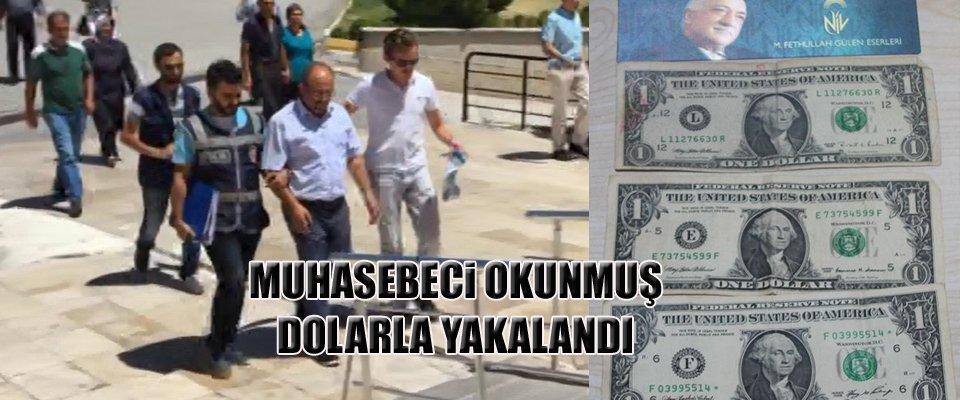 OKUNMUŞ DOLARLA YAKALANDI