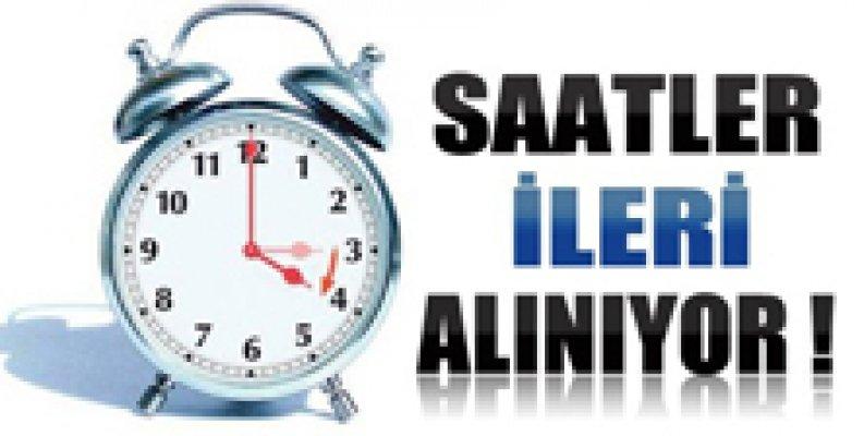 SAATLER İLERİ ALINIYOR