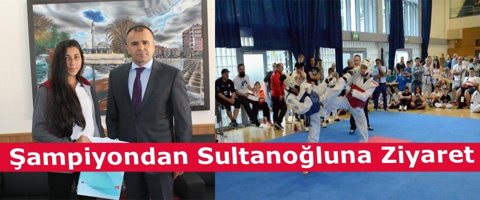Şampiyon Taekwondocudan Sultanoğluna Ziyaret