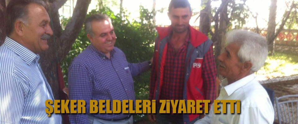 ŞEKER BELDELERİ ZİYARET ETTİ