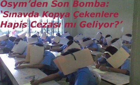 Sınavlarda kopyaya hapis cezası geliyor!