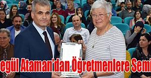 Ayşegül Ataman'dan Öğretmenlere Seminer