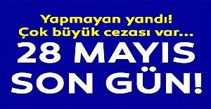 Son gün 28 Mayıs...