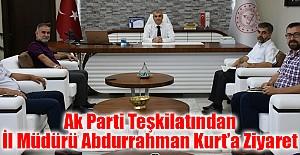 Ak Parti Teşkilatından İl Müdürü Abdurrahman Kurt'a Ziyaret
