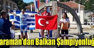 Karaman'dan Balkan Şampiyonluğu