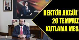 KMÜ Rektörü Akgül'den 20 Temmuz Kutlama Mesajı