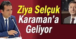 Ziya Selçuk Karaman'a Geliyor