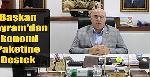 Başkan Bayram'dan Ekonomi Paketine Destek