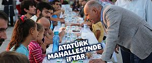 ATATÜRK MAHALLESİ'NDE İFTAR