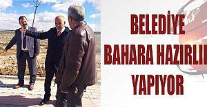 BELEDİYE BAHARA HAZIRLIK YAPIYOR