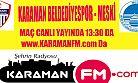 BÜYÜK MAÇ EREĞLİ'DE NAKLEN KARAMAN FM DE